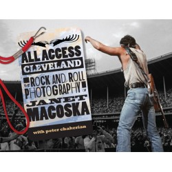 All Access Cleveland: The Rock And Roll Photography of Janet Macoska