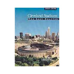 Cleveland Stadium: The Last Chapter