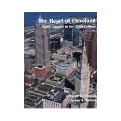 The Heart of Cleveland: The Story of Public Square in the 20th Century