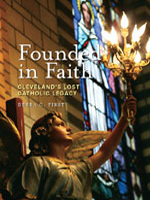 Founded in Faith: Cleveland's Lost Catholic Legacy
