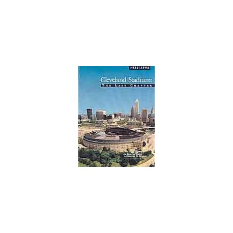 Cleveland Stadium: The Last Chapter